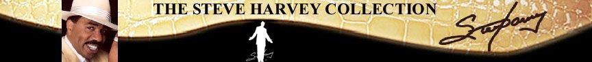 Click Here For The Steve Harvey Collection!